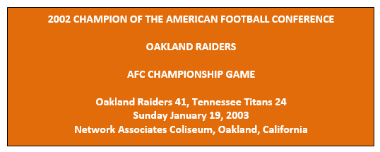2002_CHAMPION_OF_THE_AMERICAN_FOOTBALL_CONFERENCE_OAKLAND_RAIDERS AFC Conference Playoff Trophy