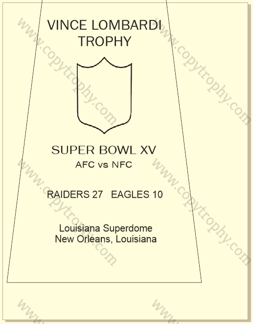 SUPER_BOWL_15_RAIDERS_MY_ENGRAVING-1-1 Vince Lombardi Trophy, Super Bowl 15, XV Oakland Raiders