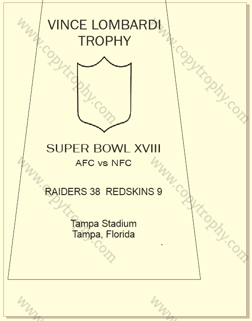 SUPER_BOWL_18_RAIDERS_MY_ENGRAVING-1 Vince Lombardi Trophy, Super Bowl 18, XVIII Los Angeles Raiders